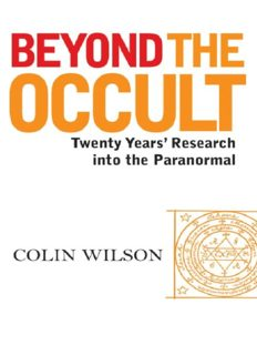 Beyond The Occult: Twenty Years' Research into the Paranormal