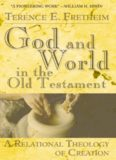 God and World in the Old Testament: A Relational Theology of Creation