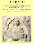 Il Cristo. Testi teologici e spirituali in lingua latina da Abelardo a san Bernardo
