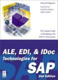 ALE, EDI, & IDoc Technologies for SAP, 2nd Edition (Prima Tech's SAP Book Series)