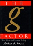The g Factor: The Science of Mental Ability, by Arthur Jensen