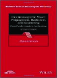 Electromagnetic Wave Propagation, Radiation, and Scattering: From Fundamentals to Applications (IEEE Press Series on Electromagnetic Wave Theory)