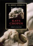 The Cambridge Companion to Kate Chopin (Cambridge Companions to Literature)