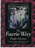 Faerie Way: A Healing Journey to Other Worlds (Llewellyn's Celtic Wisdom Series)