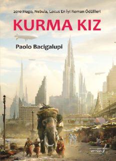 Kurma Kız - Paolo Bacigalupi