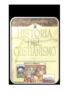 Historia Del Cristianismo Parte 1 - Justo L Gonzalez