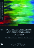 Political Civilization And Modernization in China: The Poltical Context of China's Transformation (Series on Contemporary China) (Series on Contemporary China)