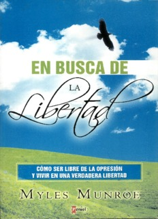 En Busca de la Libertad (Spanish Edition): Myles Munroe