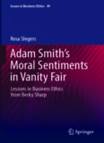 Adam Smith's Moral Sentiments in Vanity Fair: Lessons in Business Ethics from Becky Sharp
