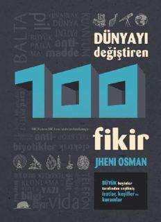 Dünyayı Değiştiren 100 Fikir - Jheni Osman