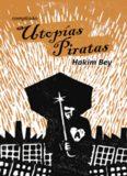 Hakim Bey / Utopías piratas