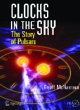 Clocks in the Sky: The Story of Pulsars (Springer Praxis Books   Popular Astronomy)