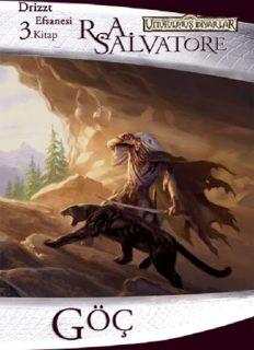 Kara Elf Üçlemesi - 3 - Göç - R. A. Salvatore