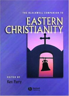 The Blackwell Companion to Eastern Christianity (Blackwell Companions to Religion)