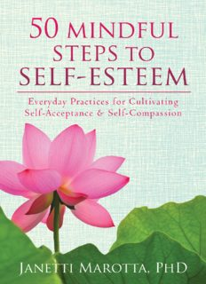 50 Mindful Steps to Self-Esteem. Everyday Practices for Cultivating Self-Acceptance and Self-Compassion