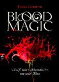 Blood Magic - Weiß wie Mondlicht, rot wie Blut - Gratton, T: Blood Magic - Weiß wie Mondlicht, rot wie Blut - Blood Magic # 1