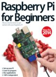 Raspberry Pi for Beginners: All you need to know to get started with your Raspberry Pi