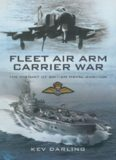 Fleet Air Arm carrier war : the history of British naval aviation