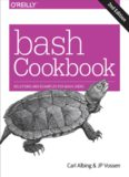 bash Cookbook: Solutions and Examples for bash Users