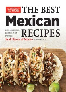 The best Mexican recipes : kitchen-tested recipes put the real flavors of Mexico within reach