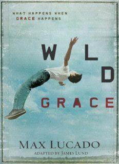 Wild Grace. What Happens When Grace Happens