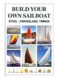 Build Your Own Sailboat. STEEL. FIBERGLASS. TIMBER