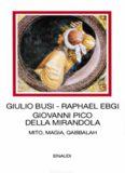 Giovanni Pico della Mirandola. Mito, magia, qabbalah