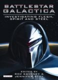 Battlestar Galactica: Investigating Flesh, Spirit, and Steel (Investigating Cult TV)