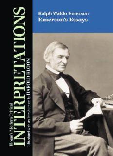 Emerson's Essays-Ralph Waldo Emerson (Bloom's Modern Critical Interpretations)
