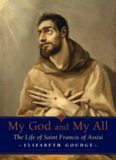 My God and My All The Life of Saint Francis of Assisi