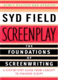 Screenplay The Foundations of Screenwriting, revised & updated