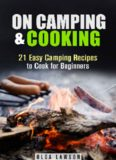On Camping & Cooking- 21 Easy Camping Recipes to Cook for Beginners