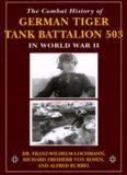The Combat History of German Tiger Tank Batallion 503 in World War II
