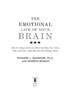 The Emotional Life of Your Brain: How Its Unique Patterns Affect the Way You Think, Feel, and Live—and How You Can Change Them