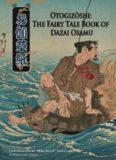 Otogizoshi- The Fairy Tale Book of Dazai Osamu
