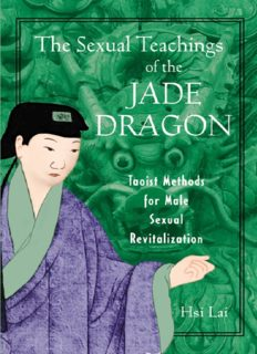 The sexual teachings of the jade dragon : Taoist methods for male sexual revitalization