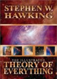 Illustrated Theory of Everything: The Origin and Fate of the Universe