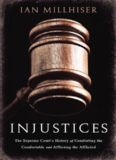 Injustices : the Supreme Court's history of comforting the comfortable and afflicting the afflicted