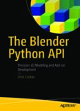 The Blender Python API: Precision 3D Modeling and Add-on Development (2017)