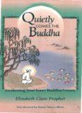 Quietly comes the Buddha : awakening your inner Buddha-nature