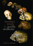 Monkey Trials and Gorilla Sermons: Evolution and Christianity from Darwin to Intelligent Design (New Histories of Science, Technology, and Medicine)