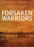 Forsaken Warriors: The Story of an American Advisor who Fought with the South Vietnamese Rangers and Airborne