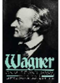 Wagner on Music and Drama: A Compendium of Richard Wagner's Prose Works