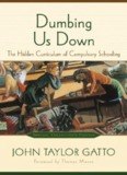 John Taylor Gatto-Dumbing Us Down_ The Hidden Curriculum of Compulsory Schooling