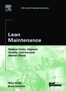 Lean Maintenance : Reduce Costs, Improve Quality, and Increase Market Share (Life Cycle Engineering Series)