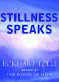 Stillness Speaks Eckhart Tolle - Life Integrity