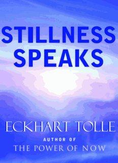 Stillness Speaks Eckhart Tolle - Life Integrity