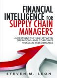 Financial Intelligence for Supply Chain Managers: Understand the Link between Operations and Corporate Financial Performance