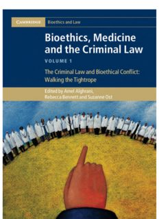 Bioethics, Medicine and the Criminal Law Volume 1, The Criminal Law and Bioethical Conflict: Walking the Tightrope