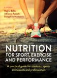 Nutrition for Sport, Exercise and Performance: A practical guide for students, sports enthusiasts and professionals